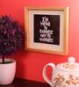 Art Ka Keeda Pine Wood 7 x 7 Inch Express Not Impress Framed Wall Art