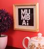 Art Ka Keeda Pine Wood 7 x 7 Inch Mumbai Framed Wall Art