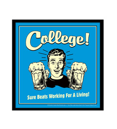 bCreative Paper & Fibre 13 x 1 x 13 Inch College Sure Beats Working For Living Officially Licensed Framed Poster