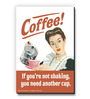 bCreative Multicolour MDF Coffee If You Are Not Shaking You Need Another Cup Fridge Magnet