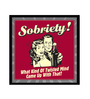 bCreative Paper & Fibre 13 x 1 x 13 Inch Sobriety What Kind Of Twisted Mind Came Up With That? Officially Licensed Framed Poster