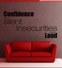 Creative Width Vinyl Confidence Is Silent One Wall Sticker in Black