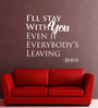 Creative Width Vinyl I Will Stay with You Wall Sticker in White