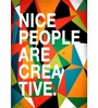 Crude Area Paper 12 x 17 Inch Nice People Are Creative Print Unframed Poster