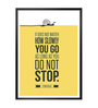 Lab No.4 - The Quotography Department Paper & PU Frame 13 x 1 x 17.5 Inch As Long As You Do Not Stop Confucius Inspirational Quote Framed Poster