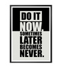 Lab No.4 - The Quotography Department Paper & PU Frame 13 x 1 x 17.5 Inch Do It Now Inspirational Gym Motivational Quote Framed Poster
