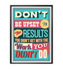 Lab No.4 - The Quotography Department Paper & PU Frame 13 x 1 x 17.5 Inch Don't Be Upset By The Results Motivational For Work Quote Framed Poster