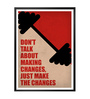 Lab No.4 - The Quotography Department Paper & PU 13 x 1 x 17.5 Inch Don't Talk About Making Changes, Just Make The Changes Business Quote Poster