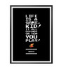 Lab No.4 - The Quotography Department Paper & PU Frame 13 x 1 x 17.5 Inch Life Is A Game Mario Video Game Typography Quote Framed Poster