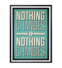 Lab No.4 - The Quotography Department Paper & PU Frame 13 x 1 x 17.5 Inch Nothing Changes Quote Framed Poster