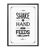 Lab No.4 - The Quotography Department Paper & PU 13 x 1 x 17.5 Inch Shake The Hand That Feeds You Michael Pollan Food Court Wall Decor Framed Poster