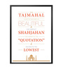 Lab No.4 - The Quotography Department Paper & PU Frame 13 x 1 x 17.5 Inch Wonders Of World Taj Mahal Quote Typography Framed Poster