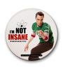 MC SID RAZZ Multicolour Iron Official The Big Bang Theory IM Not Insane Fridge Magnet Licensed by Warner Bros USA