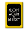 Seven Rays Black & Yellow Fibre Board Don't Worry & Be Happy Fridge Magnet