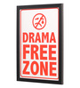 Seven Rays Glass, Fibre & Paper 8 x 1 x 12 Inch Drama Free Zone Framed Poster
