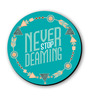 Seven Rays Multicolour Fibre Board Never Stop Dreaming Fridge Magnet