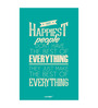 Seven Rays Paper 12 x 1 x 18 Inch Happiest People Don't Have The Best Of Everything Unframed Poster
