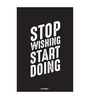 Seven Rays Paper 12 x 1 x 18 Inch Stop Wishing Start Doing Unframed Poster