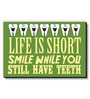 Seven Rays Green MDF Smile While You Still Have Teeth! Fridge Magnet