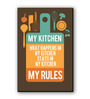 Seven Rays Multicolour Fibre Board What Happens In My Kitchen Fridge Magnet