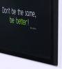 Speaking Frame Wood & Acrylic 12 x 8 Inch Life Advice Be Better Framed Poster