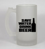 Stybuzz 500 ML Save Water Drink Beer Frosted Beer Mug
