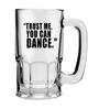 Stybuzz 600 ML You Can Dance Beer Mug