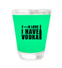 Stybuzz I Have Vodka 60 ML Shot Glass