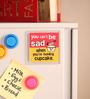 Thoughtroad Multicolour Plastic & Paper You Can'T Be Sad Fridge Magnet