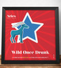 Two Gud Aries - Wild Once Drunk Zodiac Wall Poster