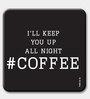 Two Gud I'Ll Keep You Up All Night, Coffee Fridge Magnet
