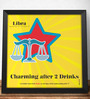 Two Gud Libra - Charming after 2 Drinks Zodiac Wall Poster