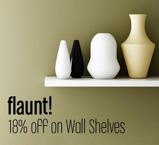 flaunt! 18% off on Wall Shelves