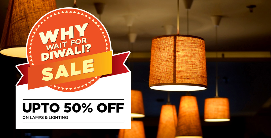 Why Wait for Diwali Sale Upto 50% Off on LAMPS & LIGHTING